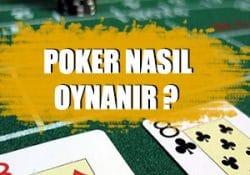poker oyunu nasıl oynanmalıdır, pokerin temelleri ve kuralları nelerdir ?