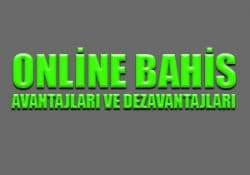 Online bahis avantajları ve dezavantajları