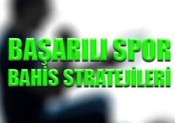 Başarılı spor bahis stratejileri