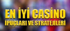 En iyi casino ipuçları ve stratejileri
