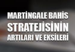 Martingale bahis stratejisinin artıları ve eksileri