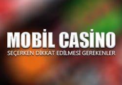 Mobil casino seçerken dikkat edilmesi gerekenler